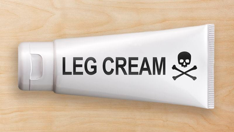 Illustration for article titled Are Your Legs Fucked Up Enough For My Risky Leg Cream Trial?