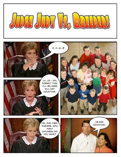 Illustration for article titled Comic Confrontations: Judge Judy Vs. Breeders