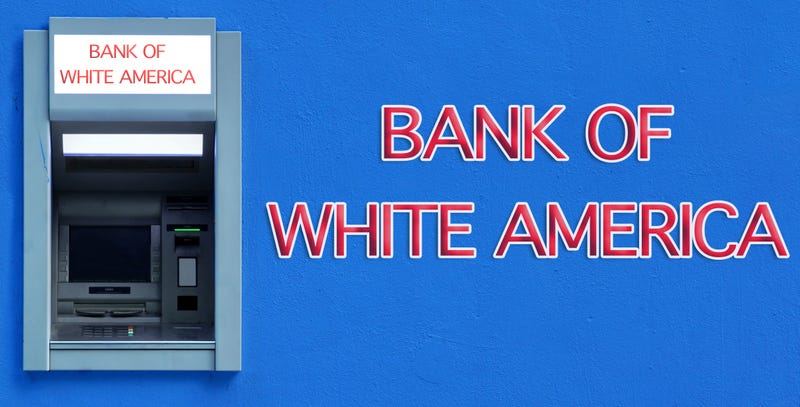 Illustration for article titled Your Bank Is a White Supremacist