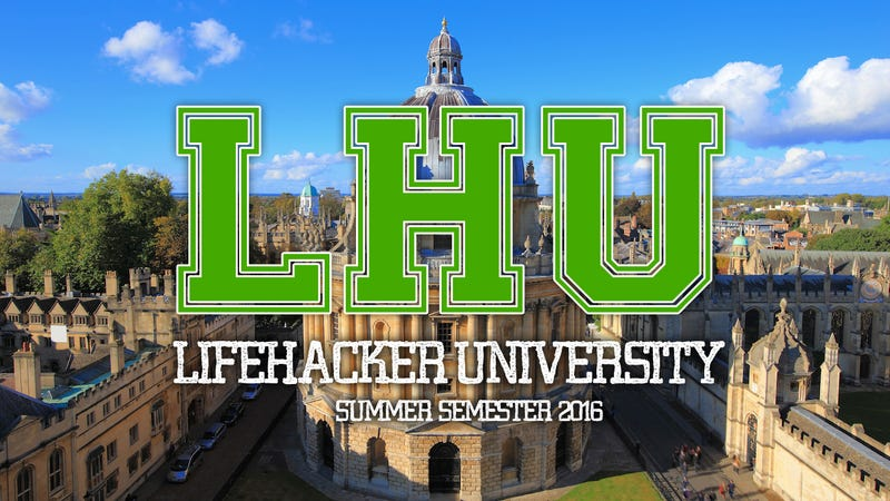 Plan Your Free Online Education at Lifehacker U: Summer Semester 2016