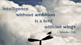 "Illustration for article titled ""Intelligence Without Ambition Is a Bird Without Wings"""