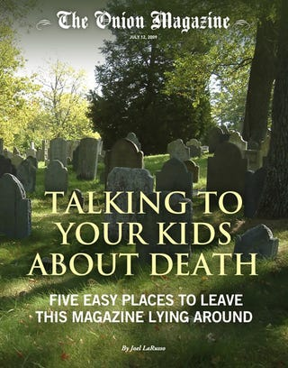 Illustration for article titled Talking To Your Kids About Death: Five Easy Places To Leave This Magazine Lying Around