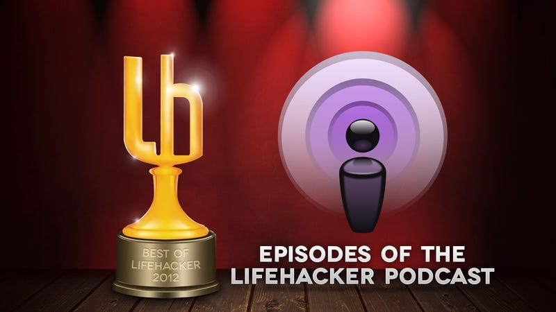 Illustration for article titled Most Popular Episodes of the Lifehacker Podcast