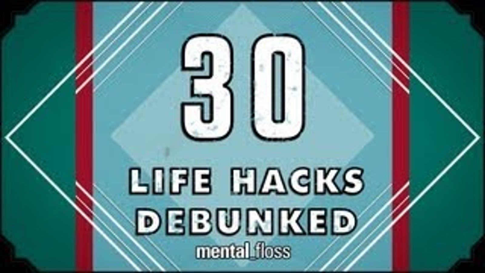 This Video Puts 30 Popular Life Hacks to the Test