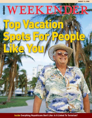 Illustration for article titled Top Vacation Spots For People Like You