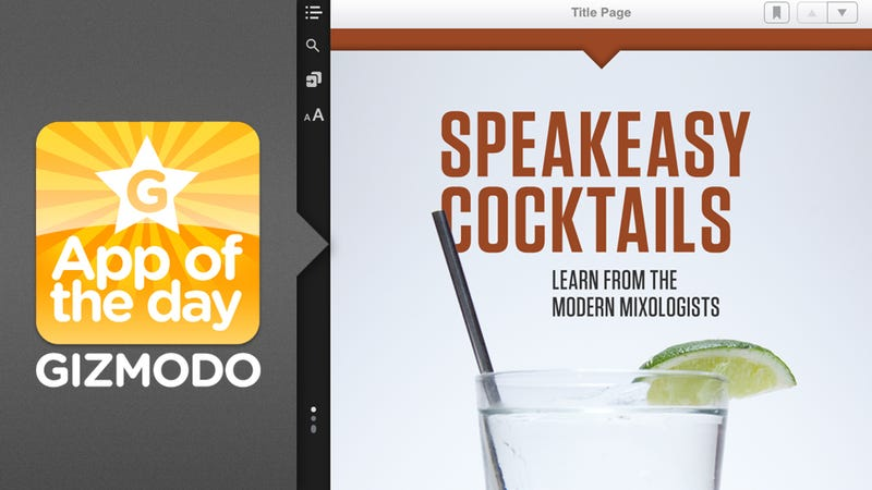 Illustration for article titled Speakeasy Cocktails for iPad: Stop Drinking Like You're in College (And Learn How to Make a Real Drink)