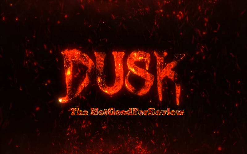 Illustration for article titled DUSK: Episode 1 - The NotGoodForReview