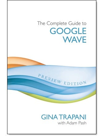 Illustration for article titled The Complete Guide to Google Wave Is a Comprehensive Book on Wave