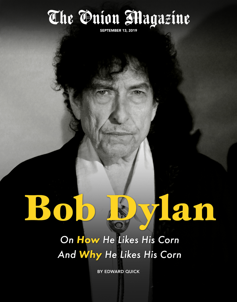 Illustration for article titled Bob Dylan On How He Likes His Corn And Why He Likes His Corn