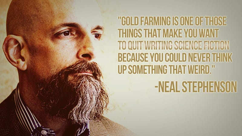 Illustration for article titled Neal Stephenson Imagined Snow Crash, But Not Gold Farming