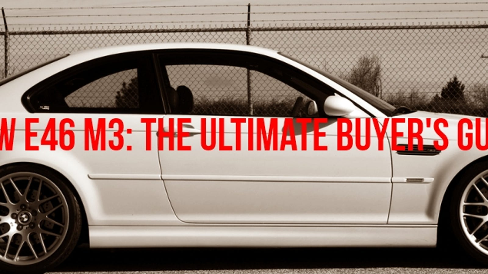 The Affordable Supercar: The Ultimate E46 M3 Buyer's Guide