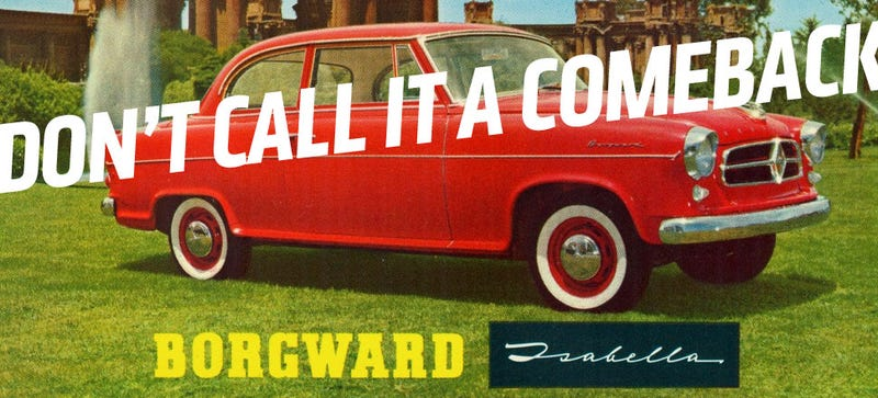 Illustration for article titled Borgward Is Coming Back From The Dead