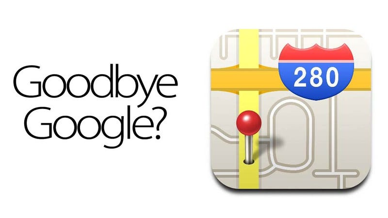Illustration for article titled Report: Apple Is Dropping Google Maps from iOS 6
