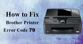 Illustration for article titled How to Fix Brother Printer Service Error 79?