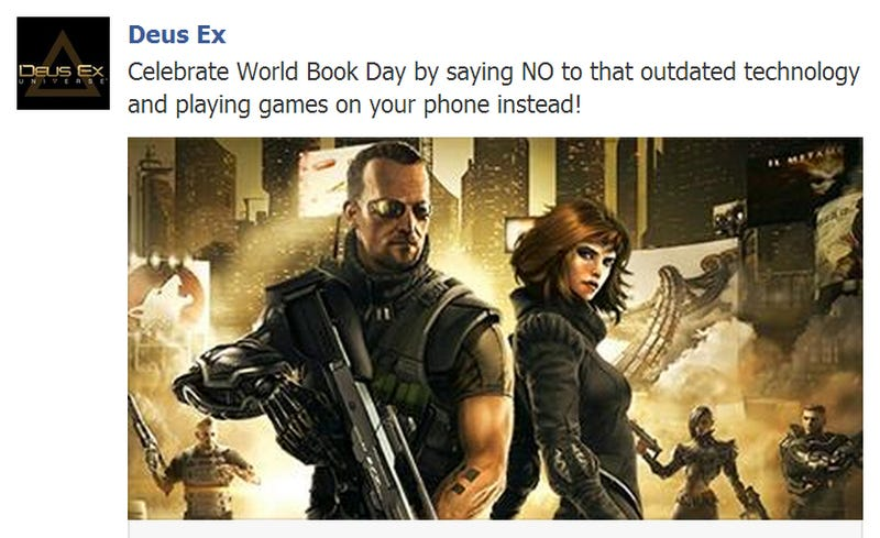 Illustration for article titled Deus Ex Facebook Page's World Book Day Message: Don't Read Books