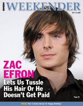 Illustration for article titled Zac Efron Lets Us Tussle His Hair Or He Doesn't Get Paid