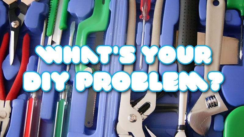 Illustration for article titled What's Your DIY Problem?