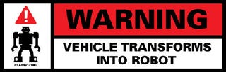 Illustration for article titled Warning: Vehicle Transforms Into A Robot