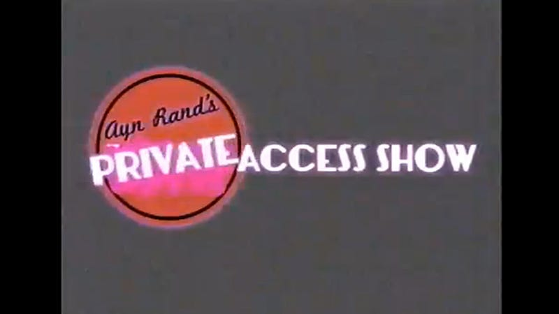Illustration for article titled Ayn Rand's Private Access Show Is Hilarious As Long As You're Able to Get the Joke Without Any Help, You Moocher