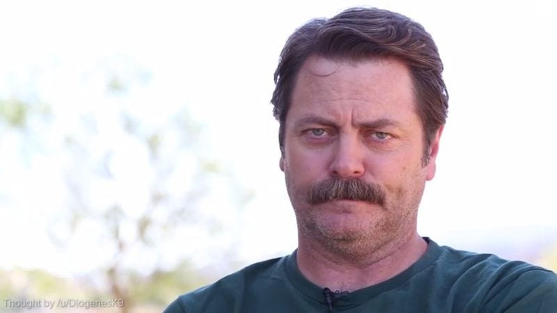 Illustration for article titled Nick Offerman says what we're all thinking, makes it sound deep