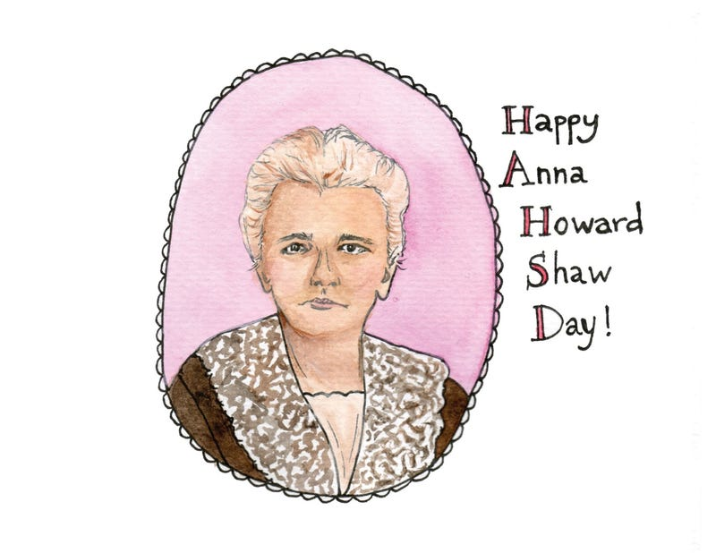 Illustration for article titled Happy Anna Howard Shaw Day!