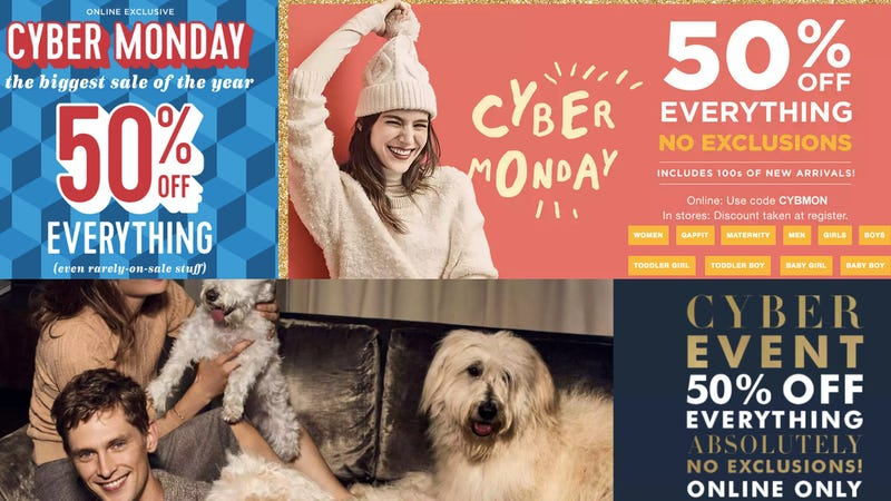 50% off everything from Old Navy | 50% off everything from GAP with code CYBMON | 50% off everything at Banana Republic