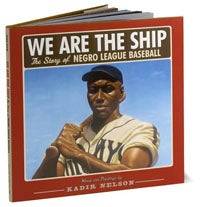 """""""We are the Ship"""" written and illustrated by Kadir Nelson, the 2009 CSK author award recipient"""