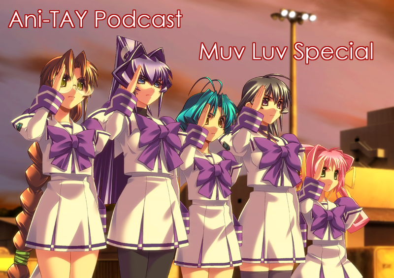 Illustration for article titled The Ani-TAY Muv-Luv Podcast: Episode 2