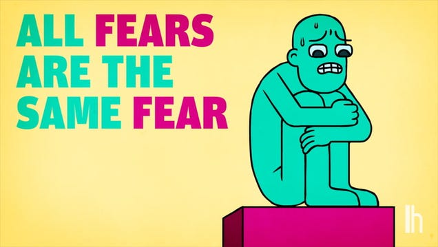 All Fears Are the Same Fear