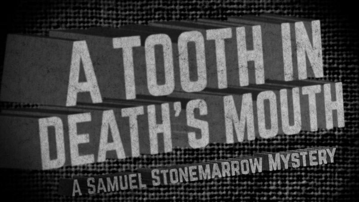 A Tooth In Death's Mouth: A Sam Stonemarrow Mystery