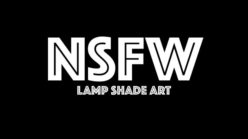 Illustration for article titled NSFW : LAMP SHADE ART