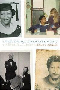 Where Did You Sleep Last Night? by Danzy Senna