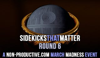 Illustration for article titled Finals #SidekicksThatMatter #MarchMadess – Round Six!