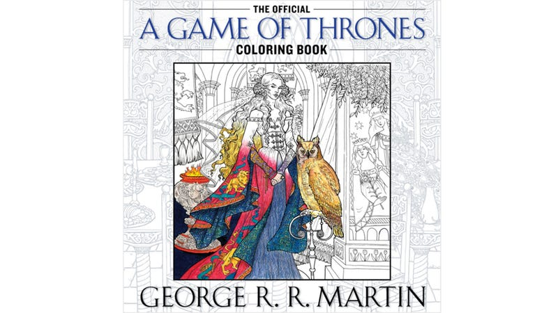The Official Game Of Thrones Coloring Book Really Isnt For Kids