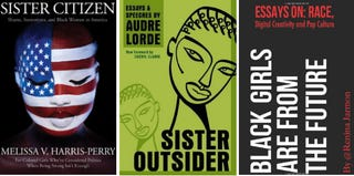 Sister Citizen, Melissa Harris-Perry; Sister Outsider, Audre Lorde; Black Girls Are From the Future, Renina Jarmon (Amazon.com)