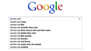 Illustration for article titled Google Autocomplete Tells Us That Women Are Crazy and Should Not Wear Pants