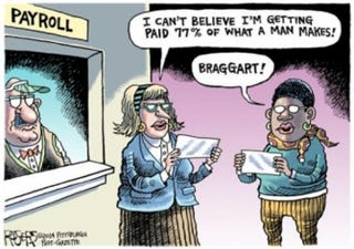 African-American women are said to be paid 64 cents , and Hispanic women only 54 cents, for every dollar paid to white, non-Hispanic menRob Rogers/Pittsburgh Post-Gazette