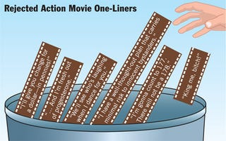Illustration for article titled Rejected Action Movie One-Liners