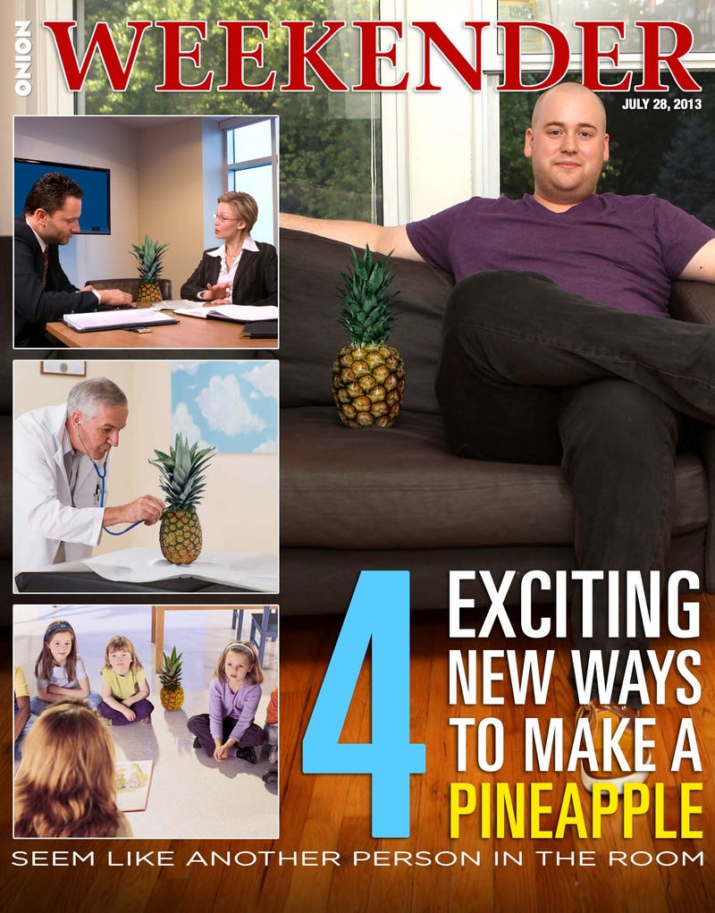 Illustration for article titled 4 Exciting New Ways To Make A Pineapple Seem Like Another Person In The Room