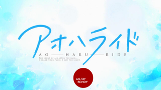 Illustration for article titled Ao Haru Ride: Rockmandash's Ani-TAY Review