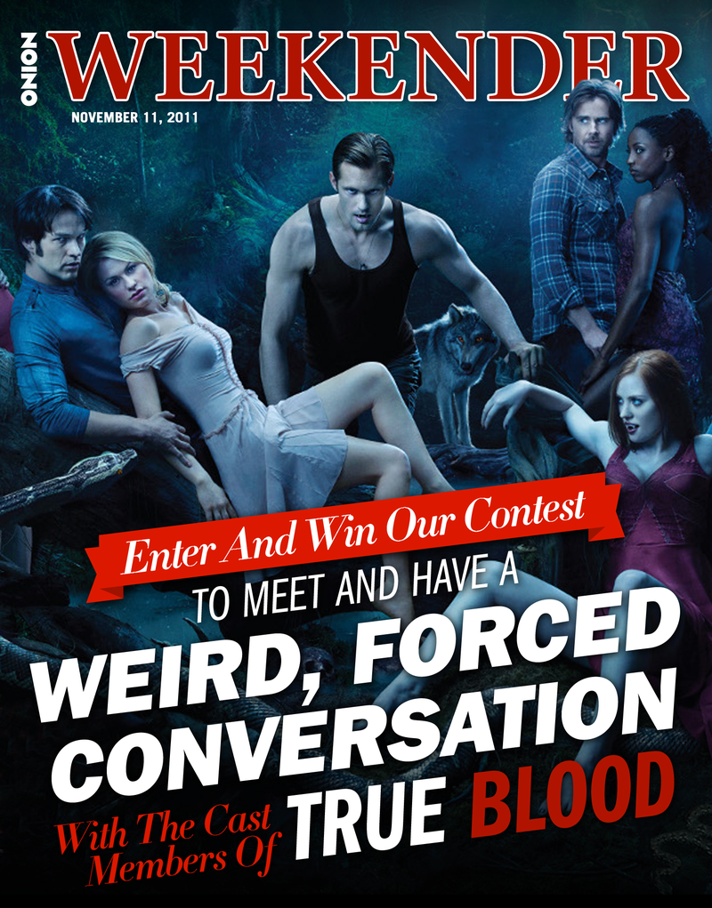 Illustration for article titled Enter And Win Our Contest To Meet And Have A Weird, Forced Conversation With The Cast of True Blood