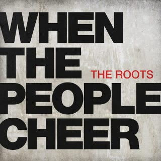 "Illustration for article titled Listen To The Roots' New Single, ""When The People Cheer"""