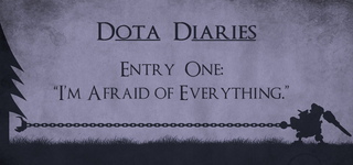 Illustration for article titled Dota Diaries: I'm Afraid of Everything.