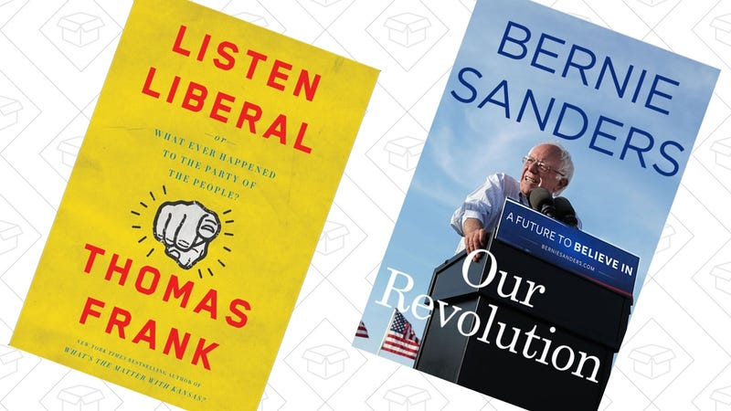 Listen, Liberal, $3 | Our Revolution: A Future to Believe In, $4