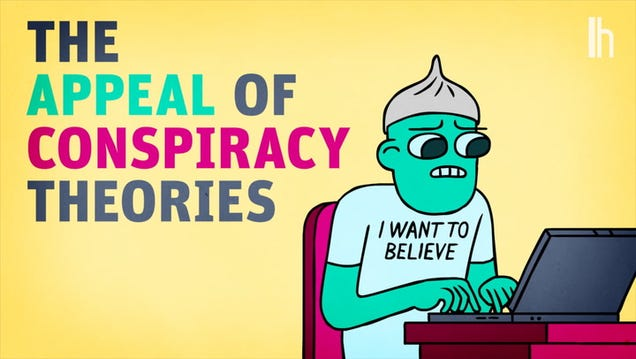 Why Conspiracy Theories Are So Appealing