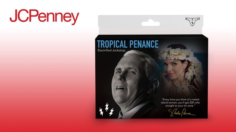 Illustration for article titled Sending A Message: J.C. Penney Will No Longer Sell Mike Pence's Line Of Jockstraps That Shock You Whenever You Think About A Naked Island Woman