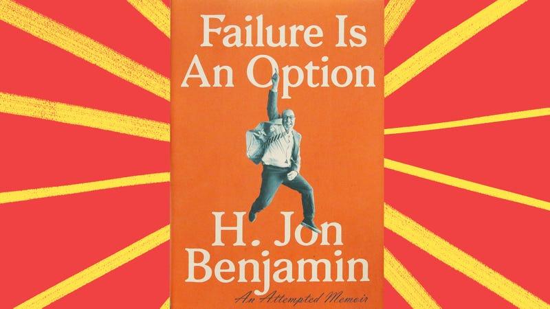 Illustration for article titled Jon Benjamin's semi-memoir scorns the modern cult of self-help ambition