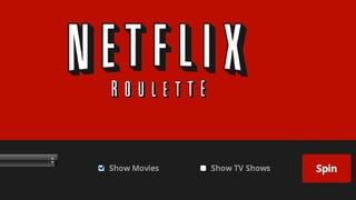 Illustration for article titled Nem tudod, milyen filmet nézz este? A Netflix Roulette megmondja