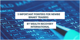 Illustration for article titled 5 Important Pointers for Newbie binary Traders by Wealth Recovery International