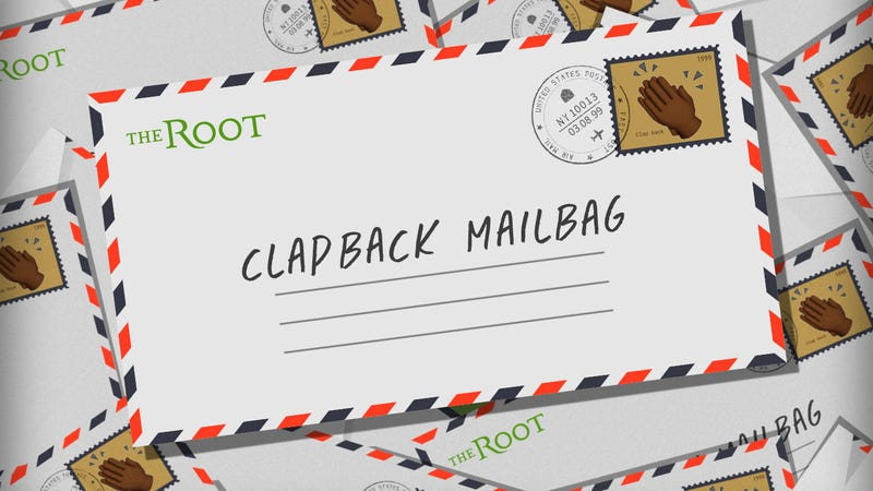 Illustration for article titled The Root's Clapback Mailbag: Too Stupid to Fear the Wolf